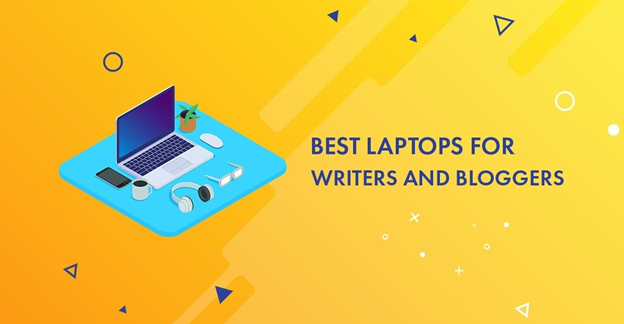 Best LAPTOPSs for writer and bloggers