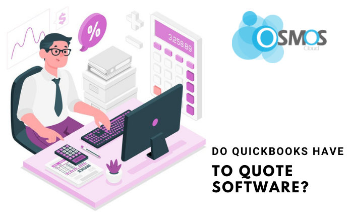 Do Quickbooks Have To Quote Software?
